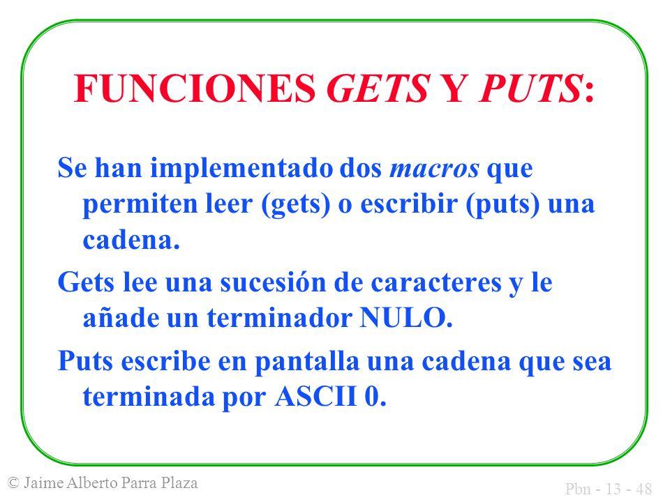 FUNCIONES GETS Y PUTS: Se han implementado dos macros que permiten leer (gets) o escribir (puts) una cadena.