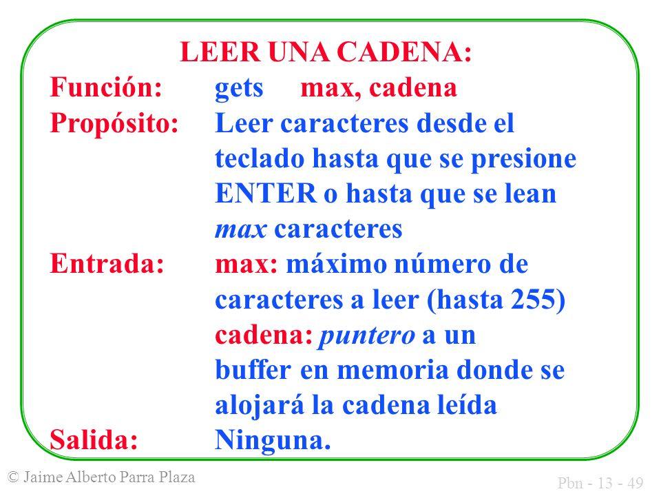 LEER UNA CADENA: Función: gets max, cadena.