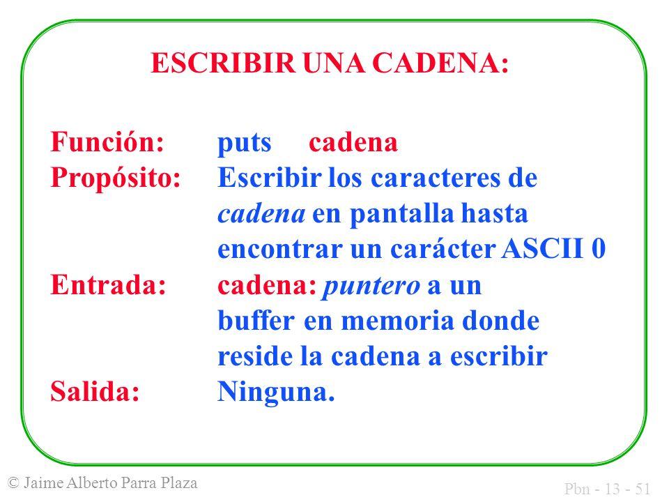 ESCRIBIR UNA CADENA: Función: puts cadena.