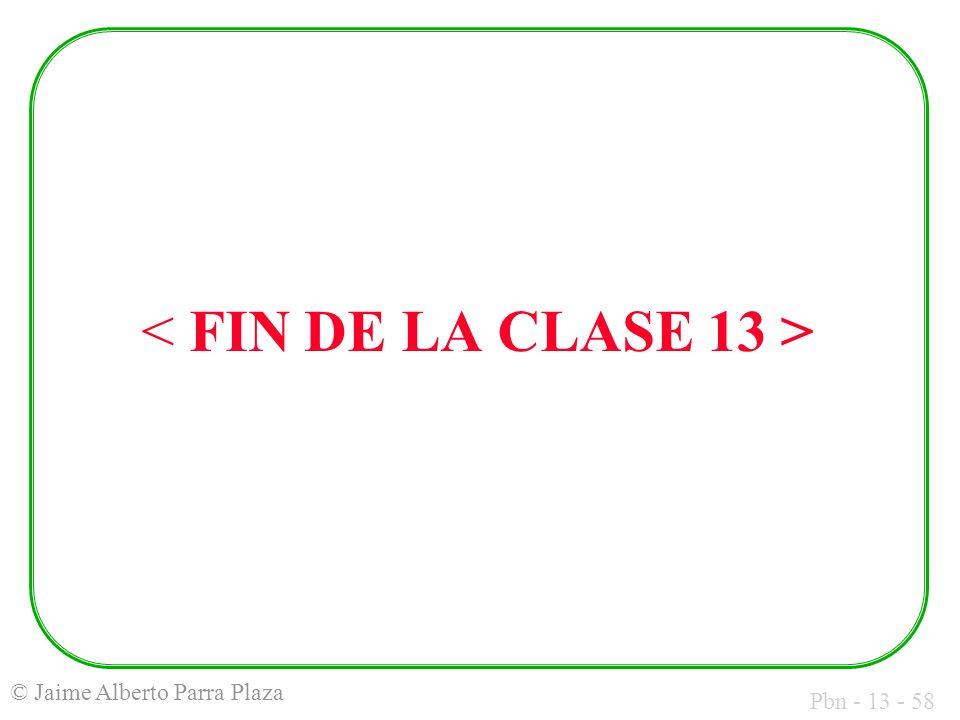 < FIN DE LA CLASE 13 >