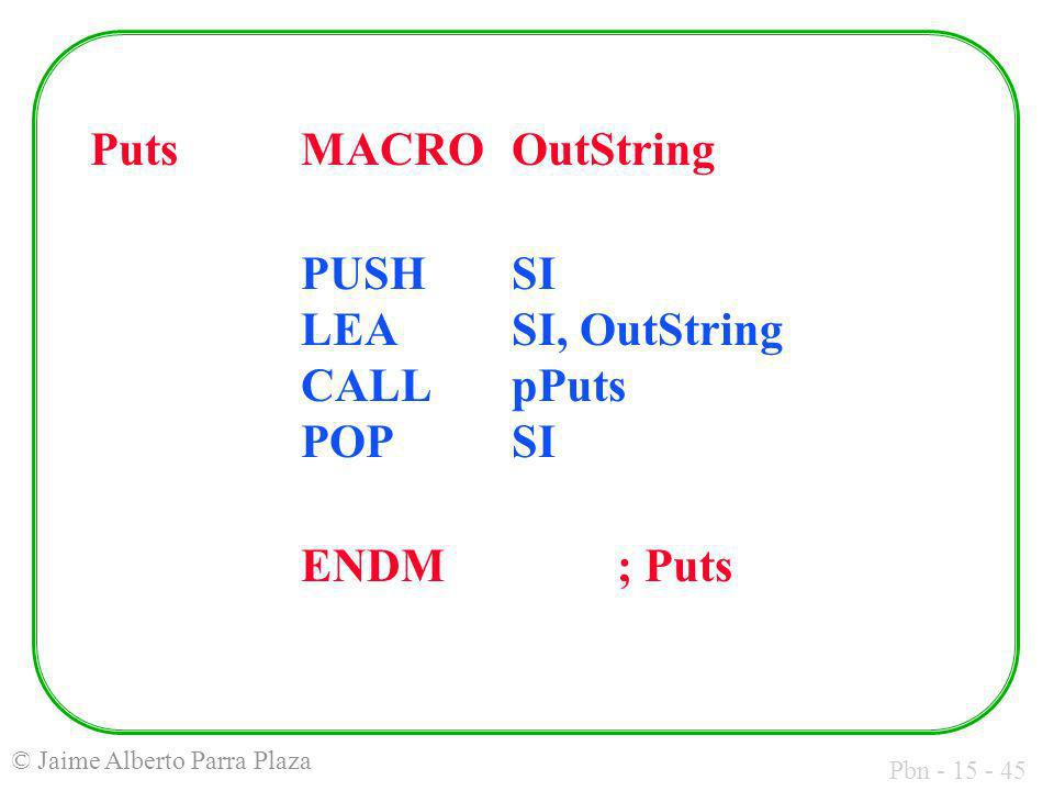 Puts MACRO OutString PUSH SI LEA SI, OutString CALL pPuts POP SI ENDM ; Puts