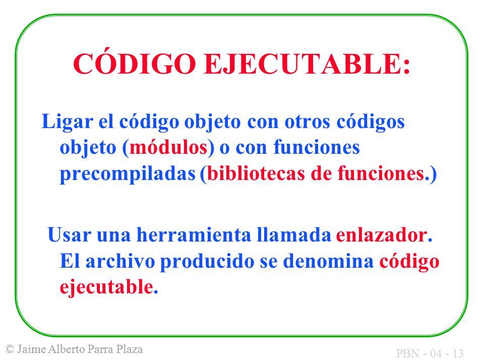 CÓDIGO EJECUTABLE:Ligar el código objeto con otros códigos objeto (módulos) o con funciones precompiladas (bibliotecas de funciones.)