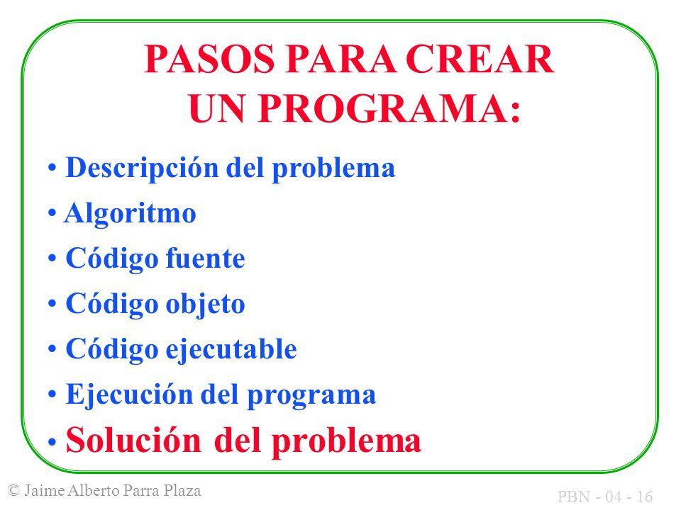 PASOS PARA CREAR UN PROGRAMA:
