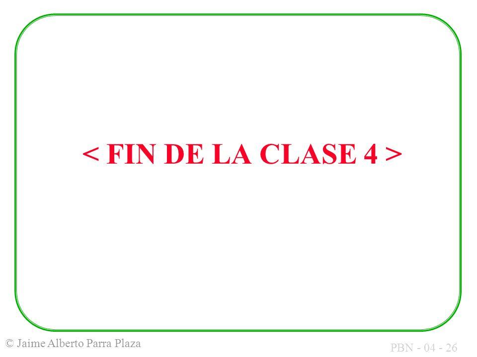 < FIN DE LA CLASE 4 >