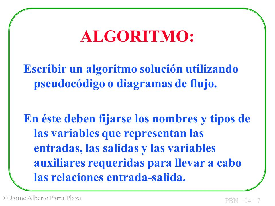 ALGORITMO: Escribir un algoritmo solución utilizando pseudocódigo o diagramas de flujo.