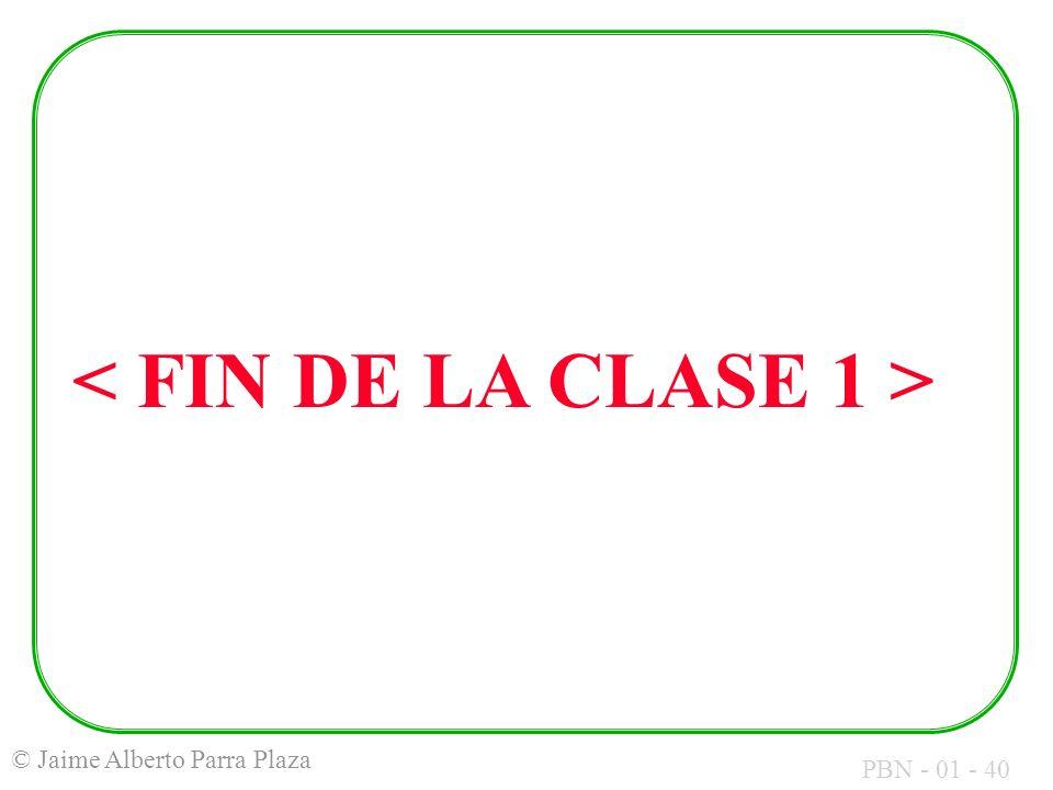 < FIN DE LA CLASE 1 >