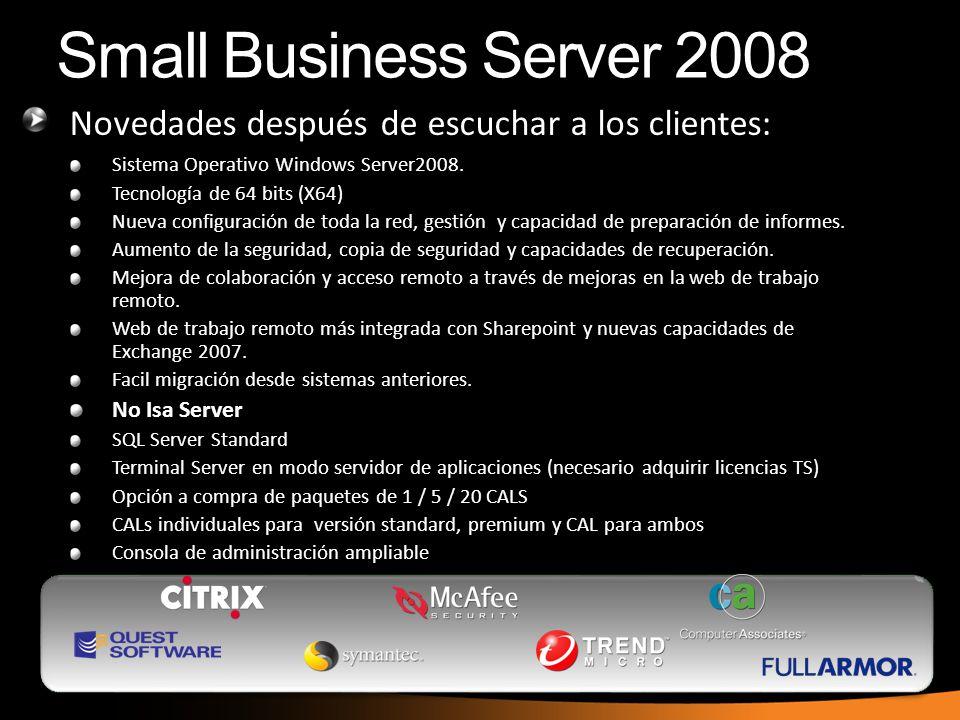Small Business Server 2008 Novedades después de escuchar a los clientes: Sistema Operativo Windows Server2008.