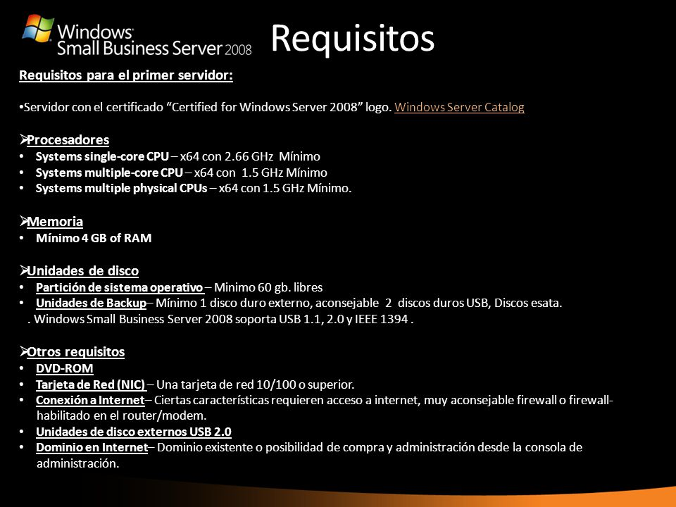 Requisitos Requisitos para el primer servidor: Procesadores Memoria