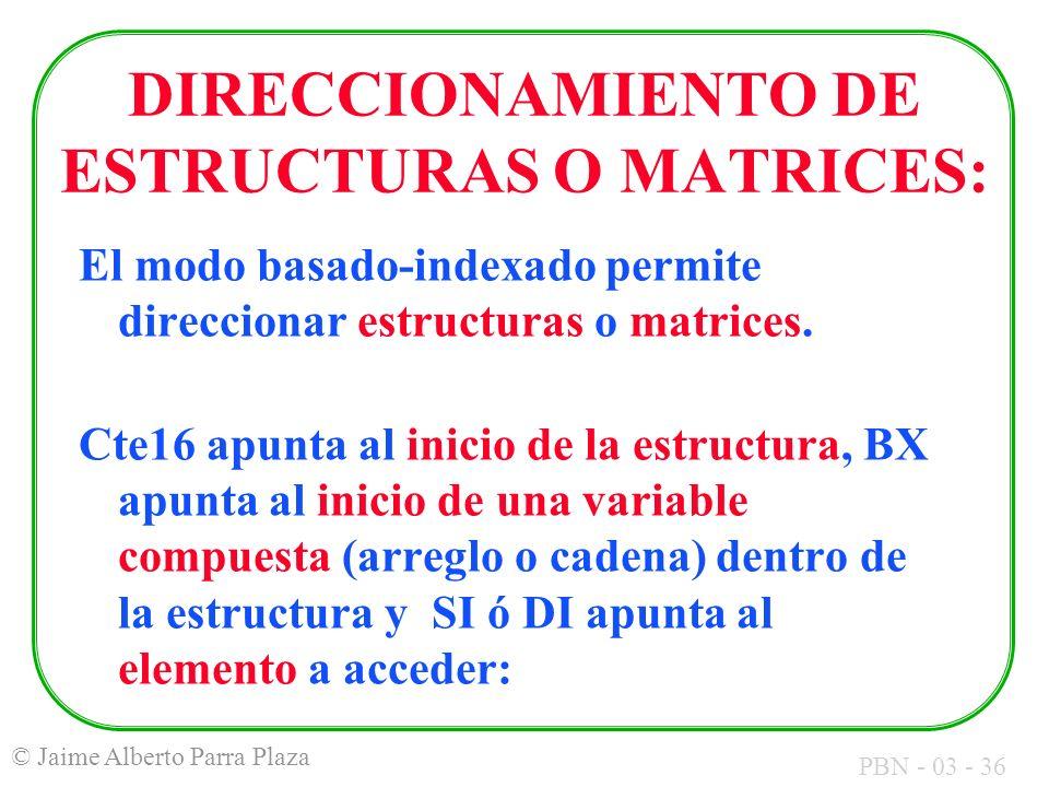 DIRECCIONAMIENTO DE ESTRUCTURAS O MATRICES: