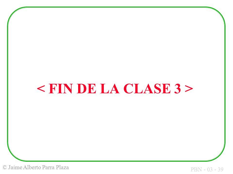 < FIN DE LA CLASE 3 >