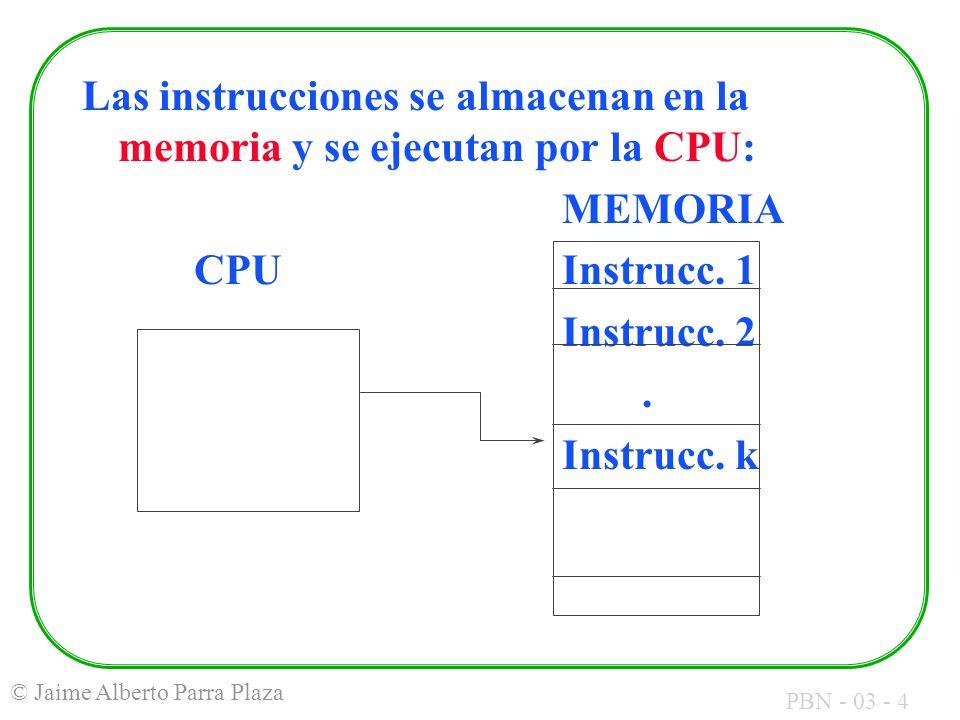 Las instrucciones se almacenan en la memoria y se ejecutan por la CPU: