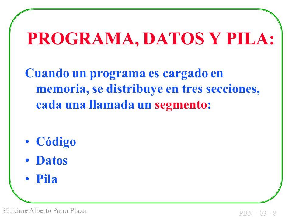 PROGRAMA, DATOS Y PILA: Cuando un programa es cargado en memoria, se distribuye en tres secciones, cada una llamada un segmento: