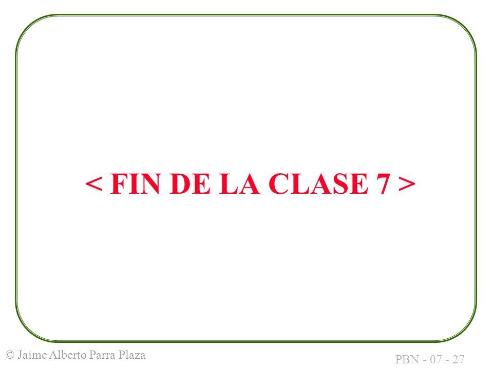 < FIN DE LA CLASE 7 >