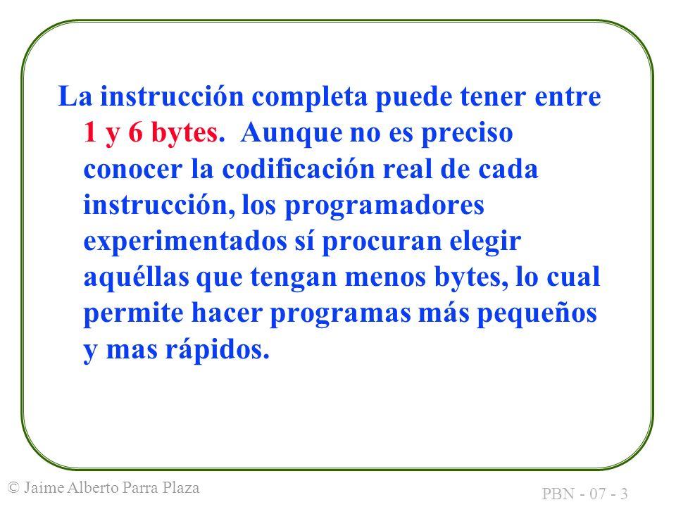 La instrucción completa puede tener entre 1 y 6 bytes