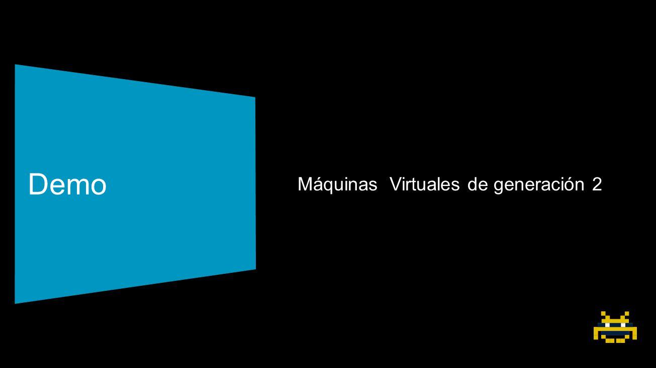 Demo Máquinas Virtuales de generación 2