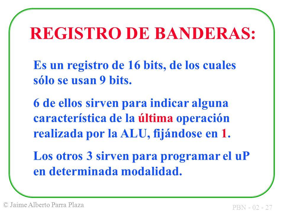 REGISTRO DE BANDERAS: Es un registro de 16 bits, de los cuales sólo se usan 9 bits.