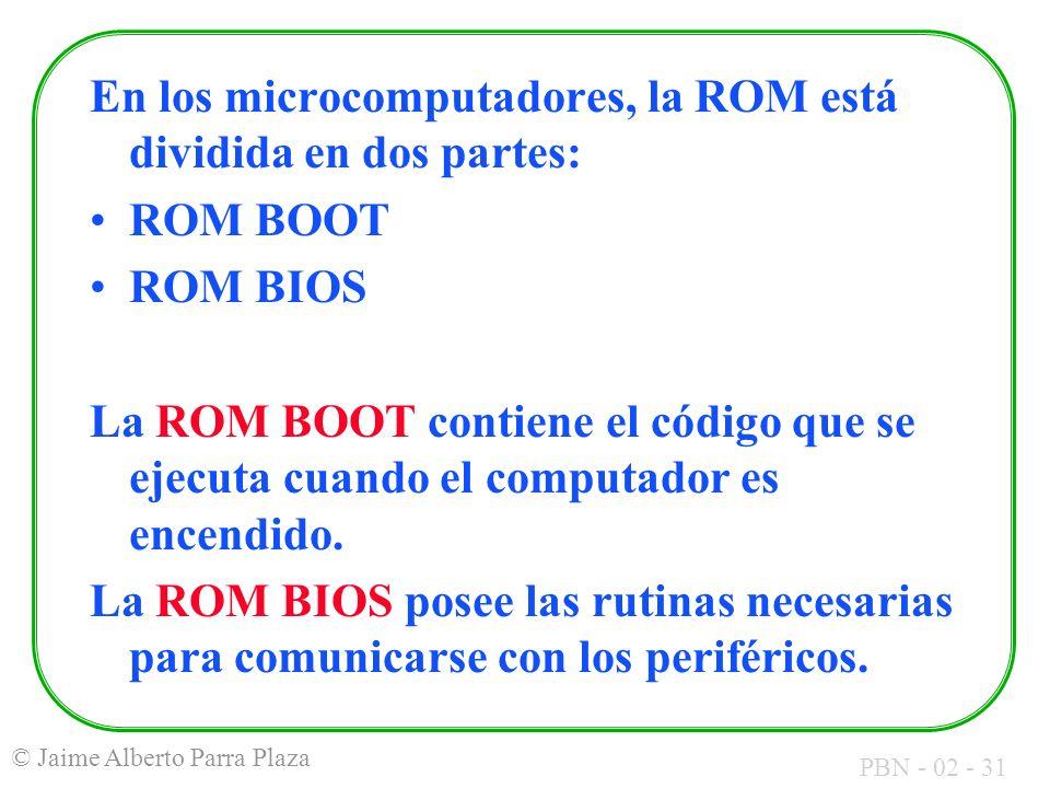 En los microcomputadores, la ROM está dividida en dos partes: