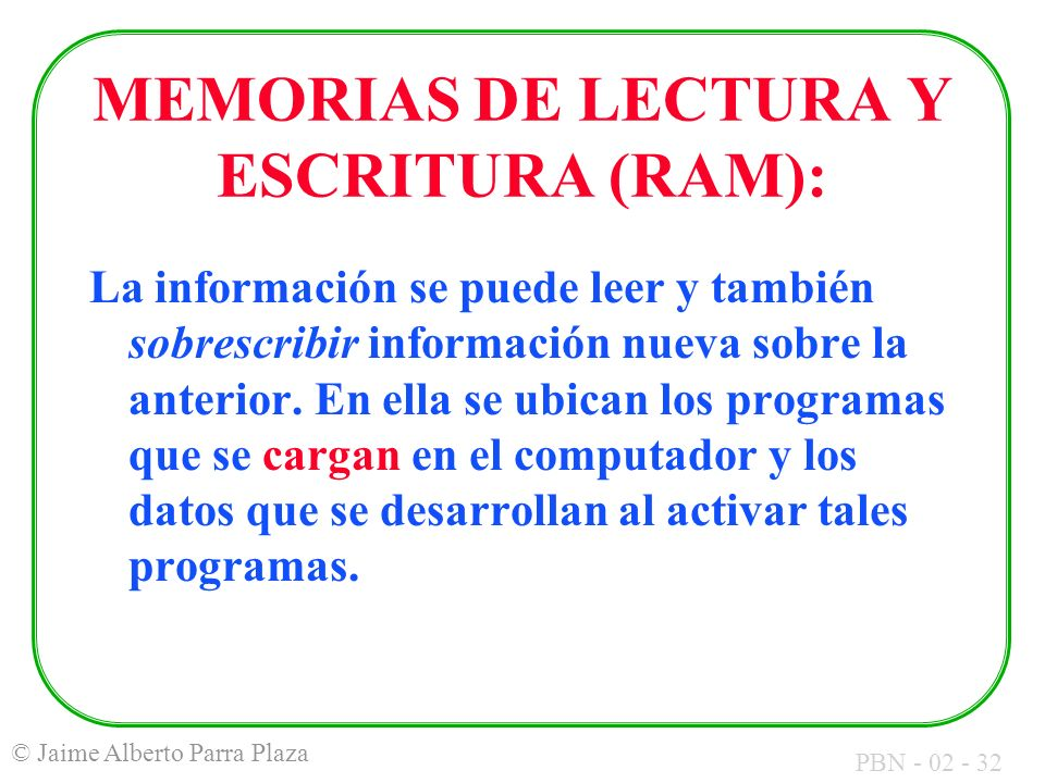 MEMORIAS DE LECTURA Y ESCRITURA (RAM):
