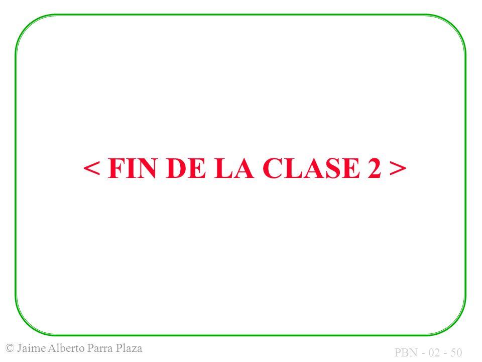 < FIN DE LA CLASE 2 >