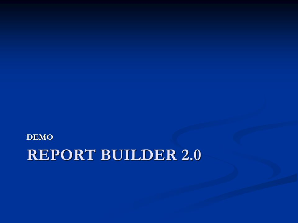 DEMO Report Builder 2.0