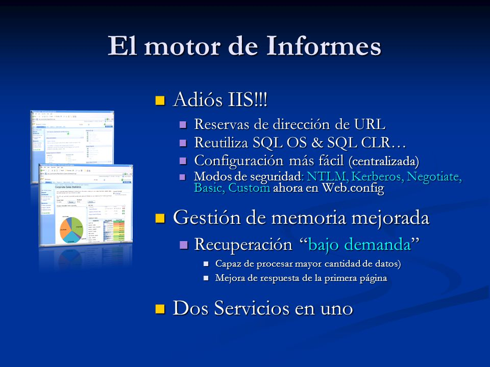 El motor de Informes Adiós IIS!!! Gestión de memoria mejorada