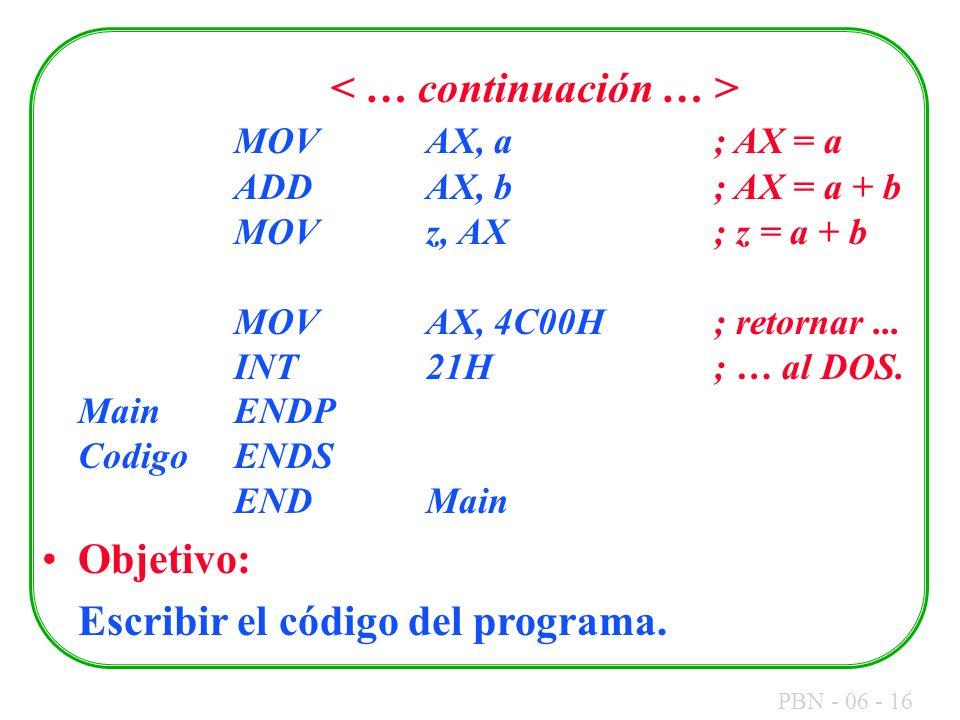 < … continuación … >. MOV. AX, a. ; AX = a. ADD. AX, b