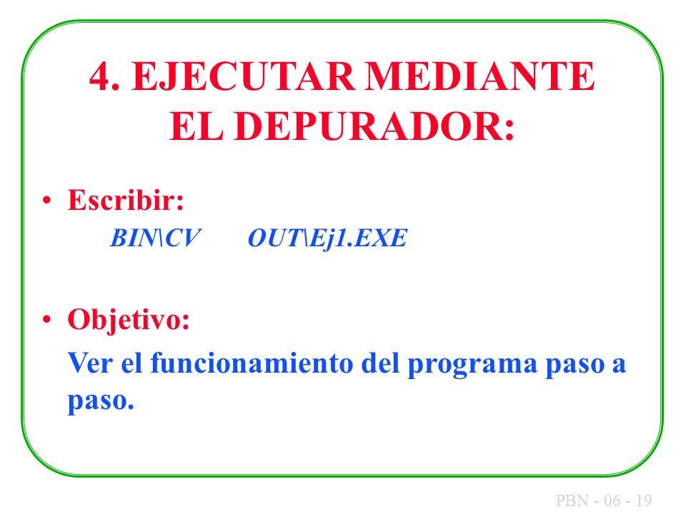 4. EJECUTAR MEDIANTE EL DEPURADOR: