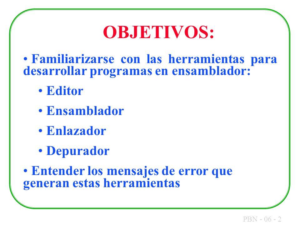OBJETIVOS: Familiarizarse con las herramientas para desarrollar programas en ensamblador: Editor. Ensamblador.