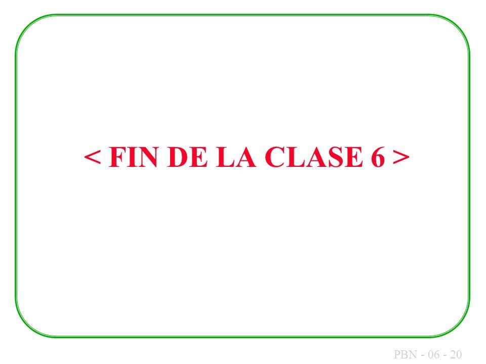 < FIN DE LA CLASE 6 >