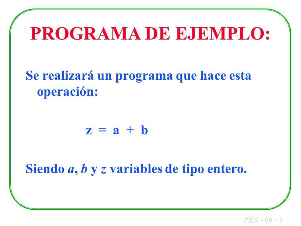 PROGRAMA DE EJEMPLO: Se realizará un programa que hace esta operación: