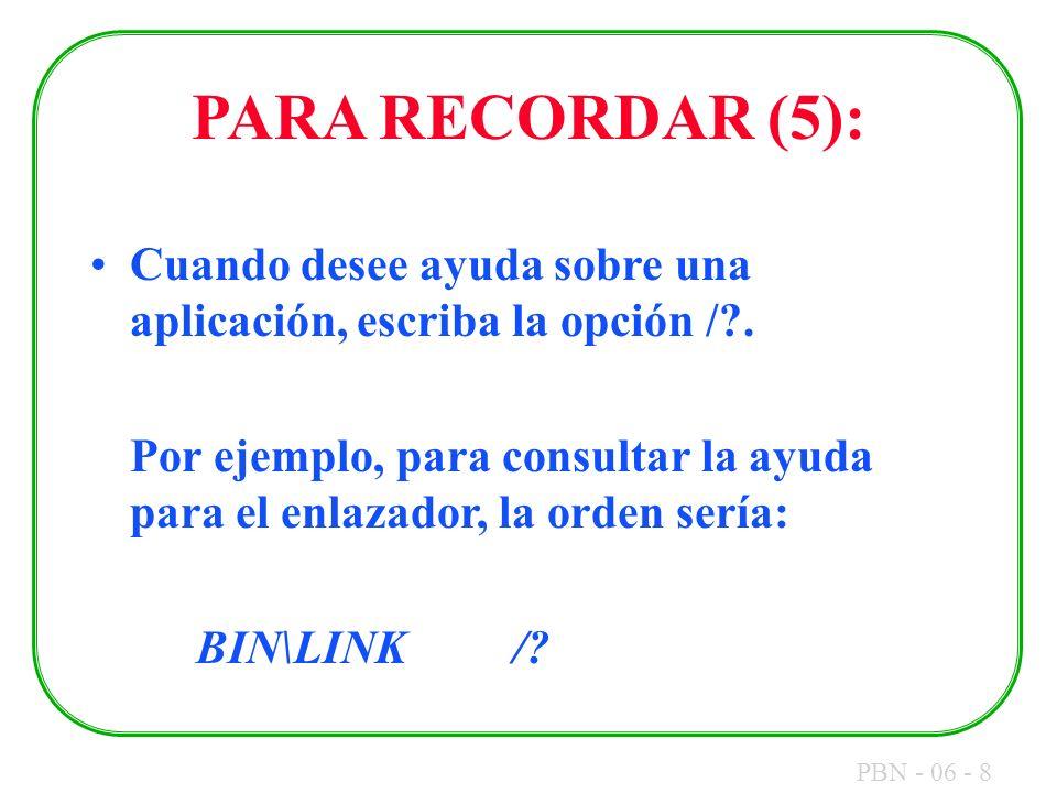 PARA RECORDAR (5): Cuando desee ayuda sobre una aplicación, escriba la opción / .