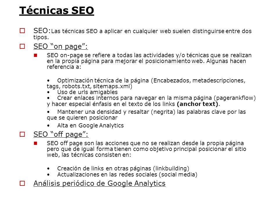 Técnicas SEO SEO:Las técnicas SEO a aplicar en cualquier web suelen distinguirse entre dos tipos. SEO on page :