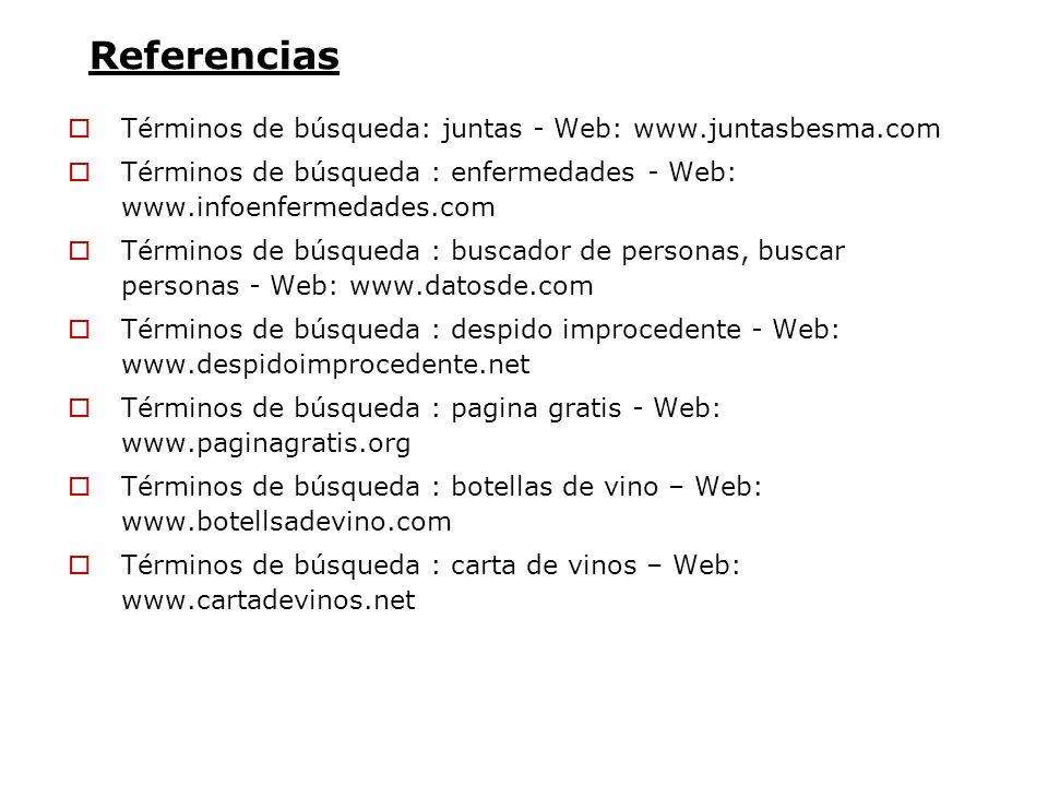 ReferenciasTérminos de búsqueda: juntas - Web: www.juntasbesma.com. Términos de búsqueda : enfermedades - Web: www.infoenfermedades.com.