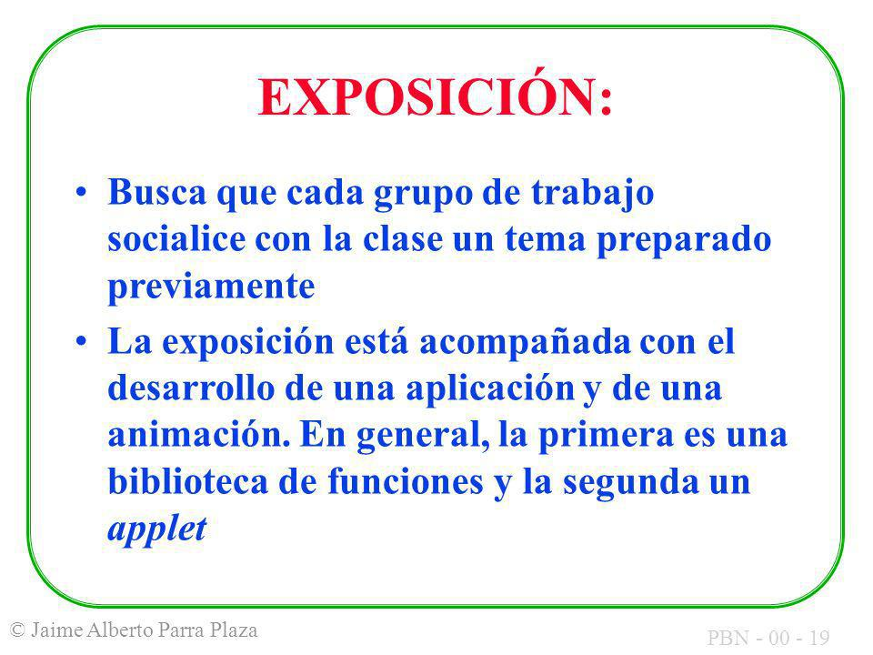 EXPOSICIÓN: Busca que cada grupo de trabajo socialice con la clase un tema preparado previamente.