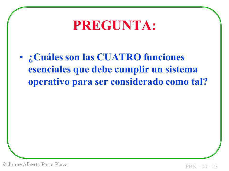 PREGUNTA: ¿Cuáles son las CUATRO funciones esenciales que debe cumplir un sistema operativo para ser considerado como tal