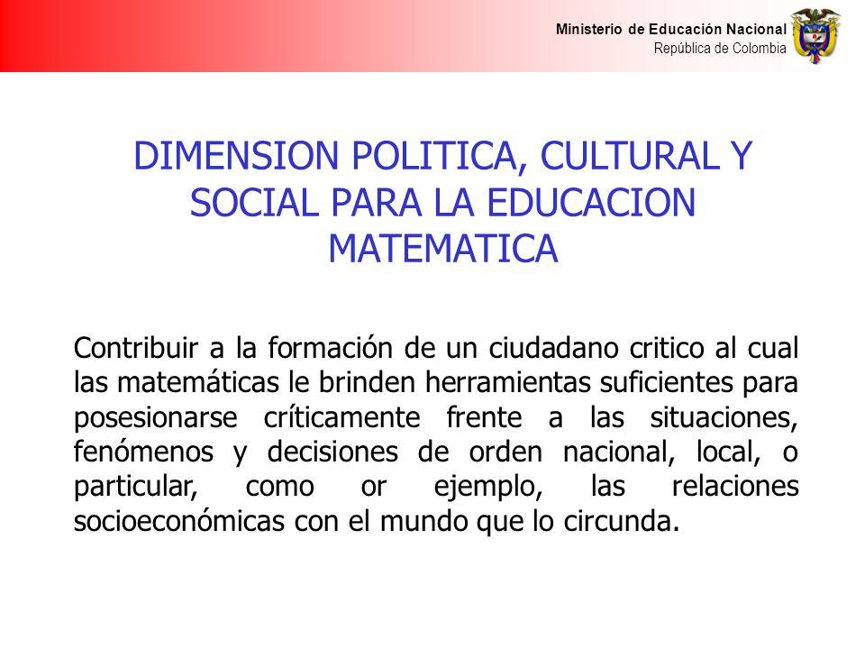 DIMENSION POLITICA, CULTURAL Y SOCIAL PARA LA EDUCACION MATEMATICA