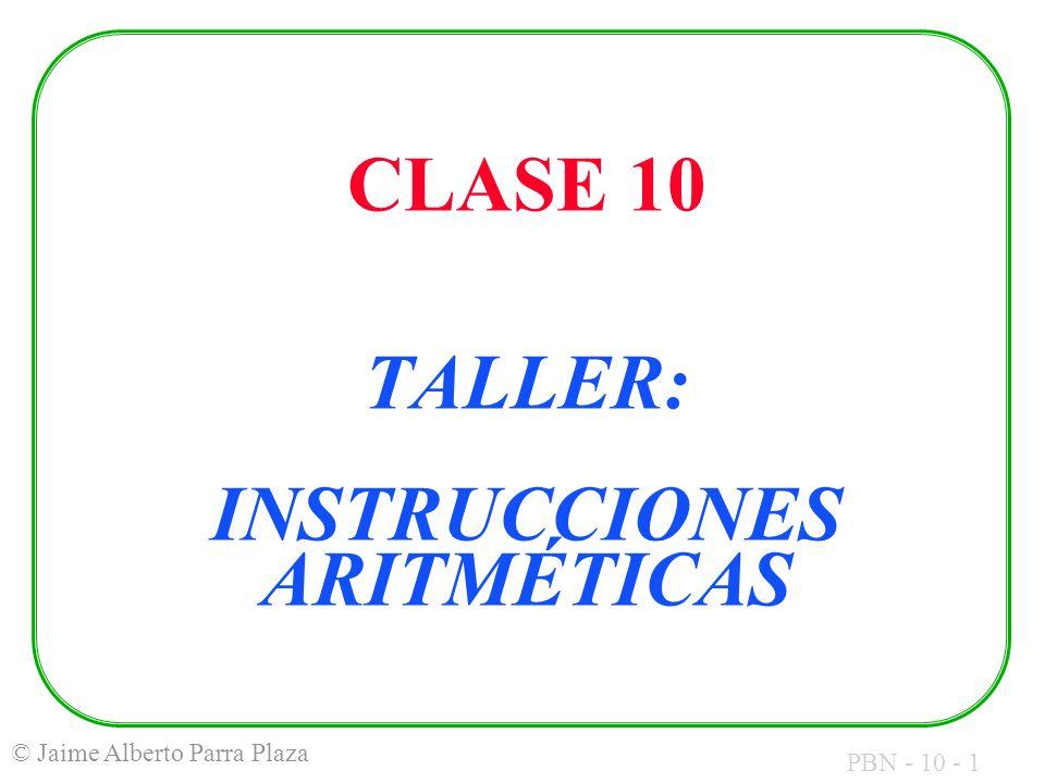 CLASE 10 TALLER: INSTRUCCIONES ARITMÉTICAS
