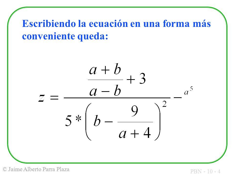 Escribiendo la ecuación en una forma más conveniente queda:
