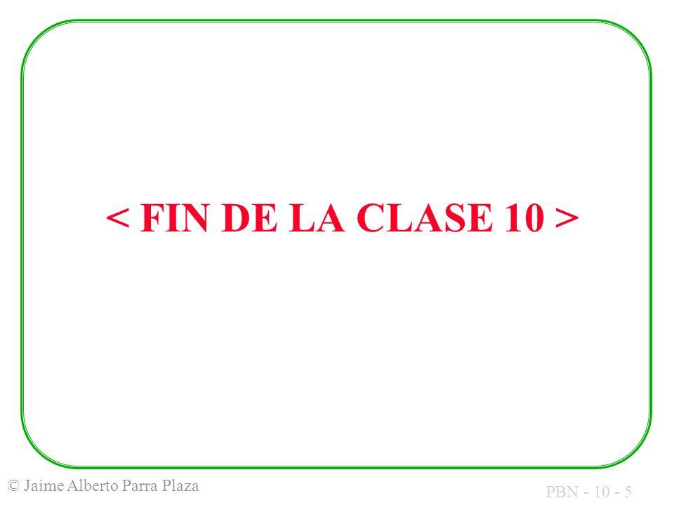 < FIN DE LA CLASE 10 >
