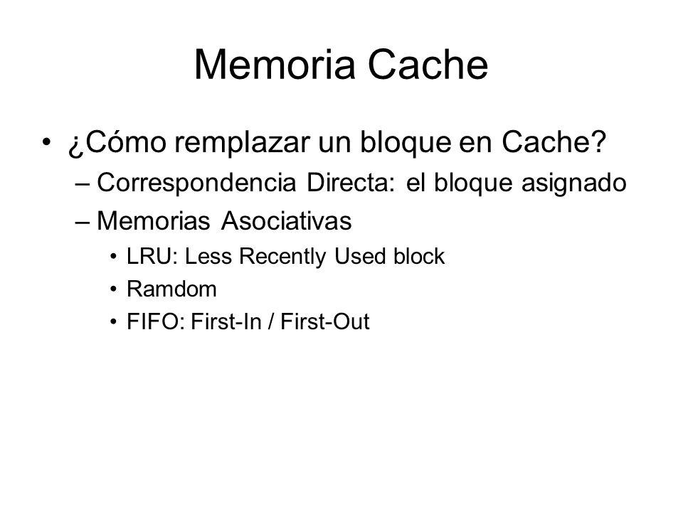 Memoria Cache ¿Cómo remplazar un bloque en Cache