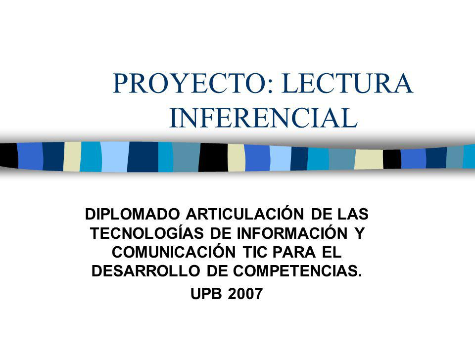 PROYECTO: LECTURA INFERENCIAL