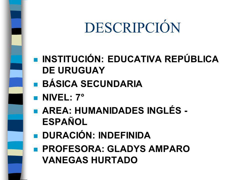 DESCRIPCIÓN INSTITUCIÓN: EDUCATIVA REPÚBLICA DE URUGUAY