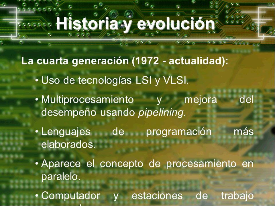 Historia y evolución La cuarta generación (1972 - actualidad):