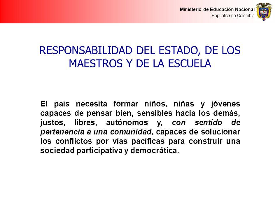 RESPONSABILIDAD DEL ESTADO, DE LOS MAESTROS Y DE LA ESCUELA