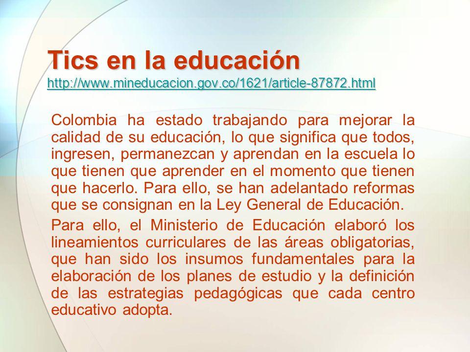 Tics en la educación http://www. mineducacion. gov