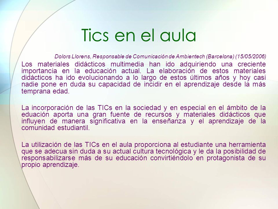 Tics en el aula Dolors Llorens, Responsable de Comunicación de Ambientech (Barcelona) (15/05/2006)