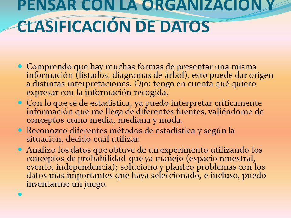 PENSAR CON LA ORGANIZACIÓN Y CLASIFICACIÓN DE DATOS