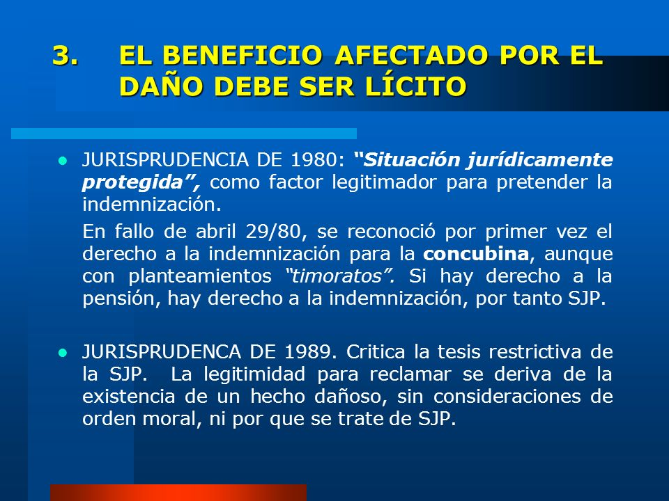 3. EL BENEFICIO AFECTADO POR EL DAÑO DEBE SER LÍCITO