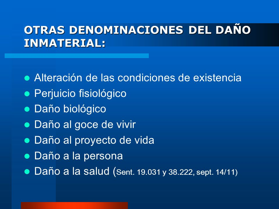 OTRAS DENOMINACIONES DEL DAÑO INMATERIAL: