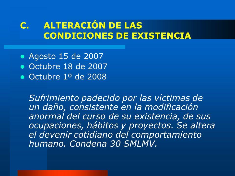 C. ALTERACIÓN DE LAS CONDICIONES DE EXISTENCIA
